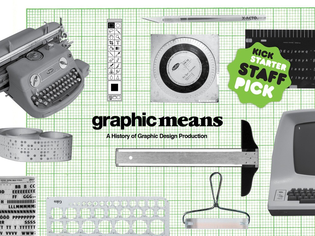 Graphic Means: A History of Graphic Design Production
