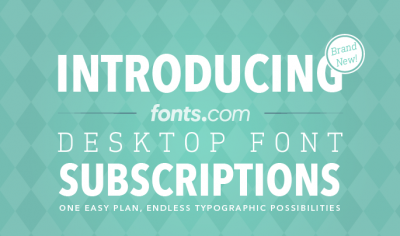 Fonts.com offers Desktop Font Subscription