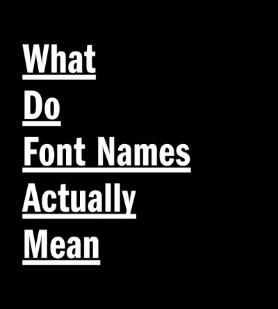 What do font names actually mean?