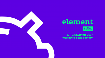 Element Talks conference, Warsaw, Poland