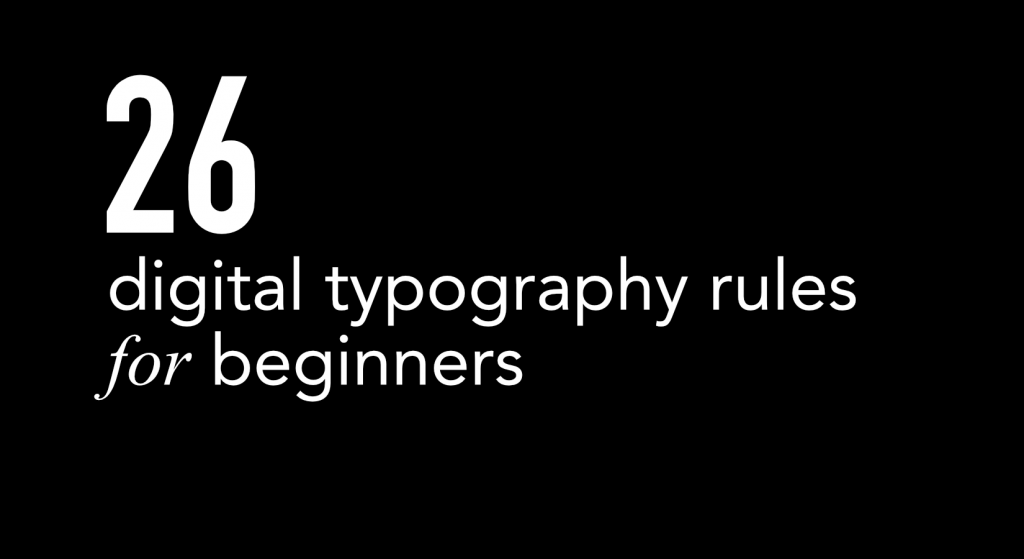 26 digital typography rules for beginners