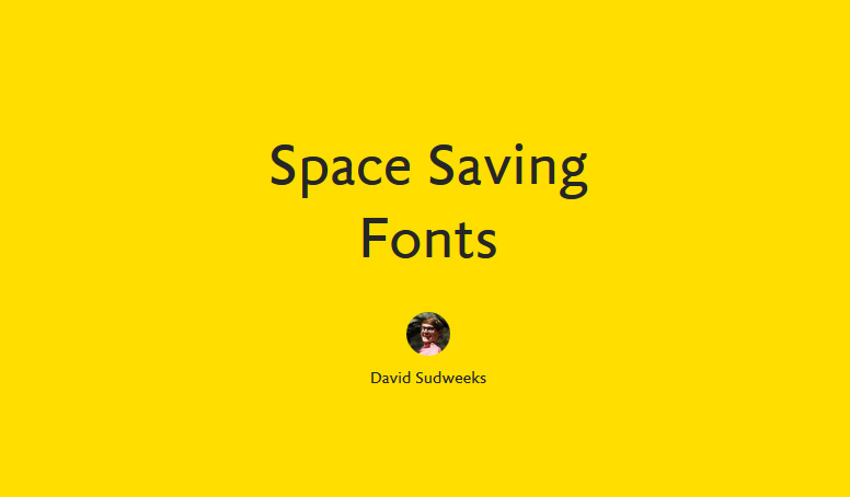 An overview of space saving fonts