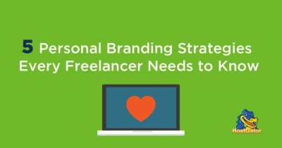 5 personal branding strategies every freelancer needs to know