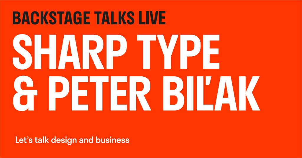 Backstage Talks Live with Sharp Type and Peter Biľak