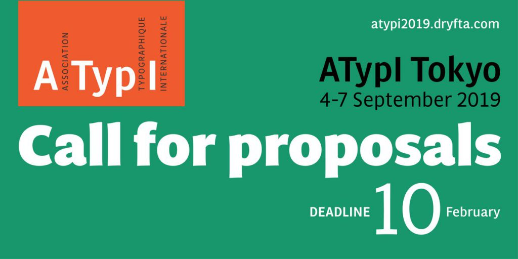 The call for proposals for ATypI Tokyo 2019 is up